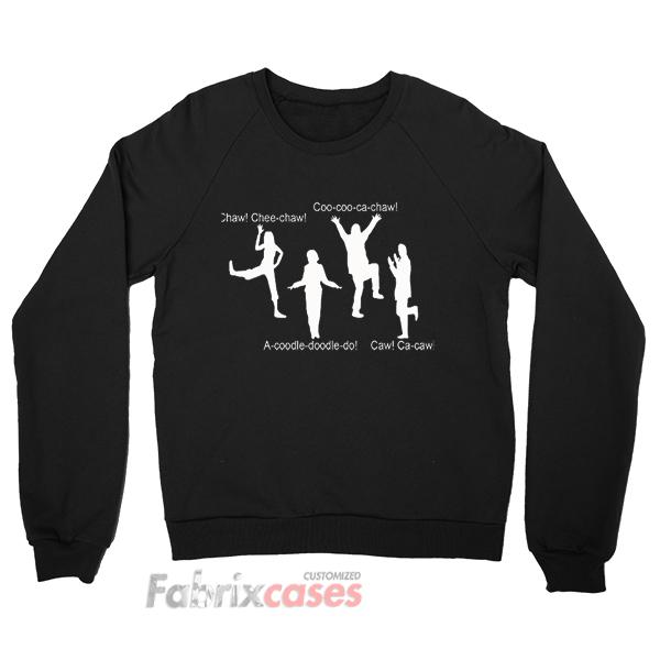 chicken dance sweatshirt