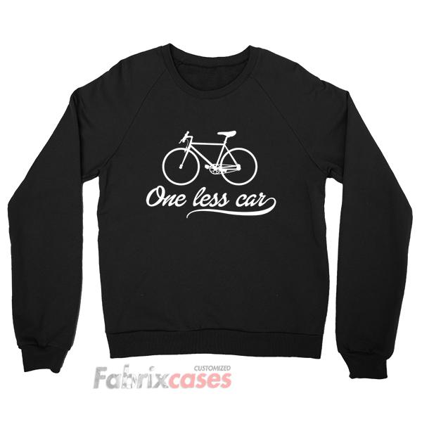 Bike One Less Car sweatshirt