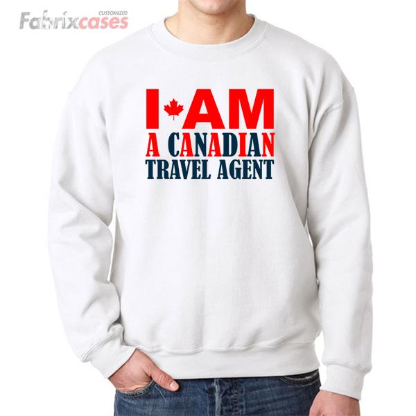 Canadian Travel Agent sweatshirt