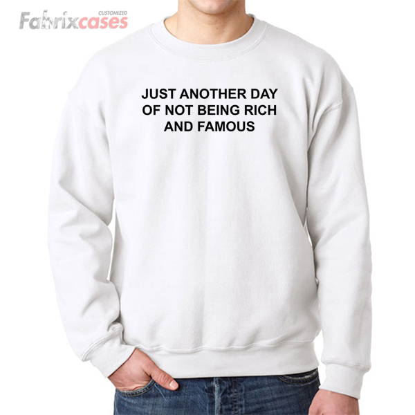 Being Rich And Famous sweatshirt